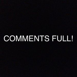 COMMENTS FULL!
